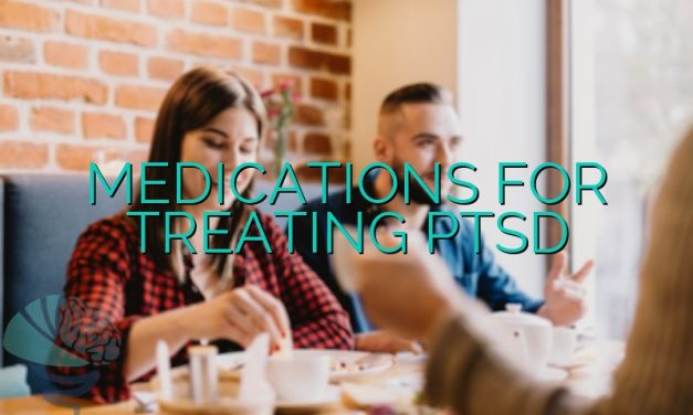 Medications For Treating PTSD