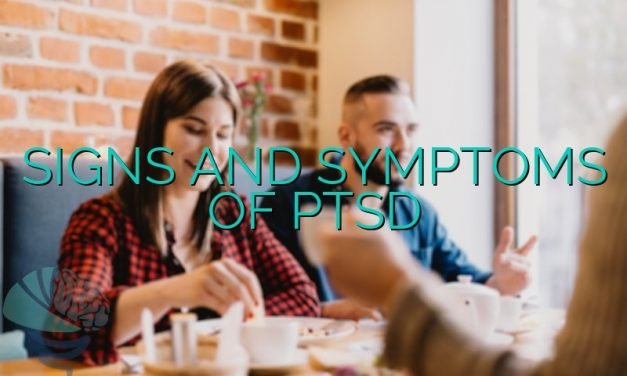 Signs and Symptoms of PTSD