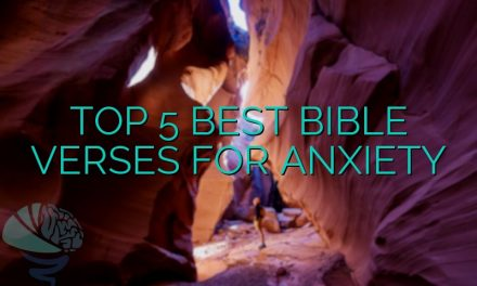Top 5 Best Bible Verses For Anxiety