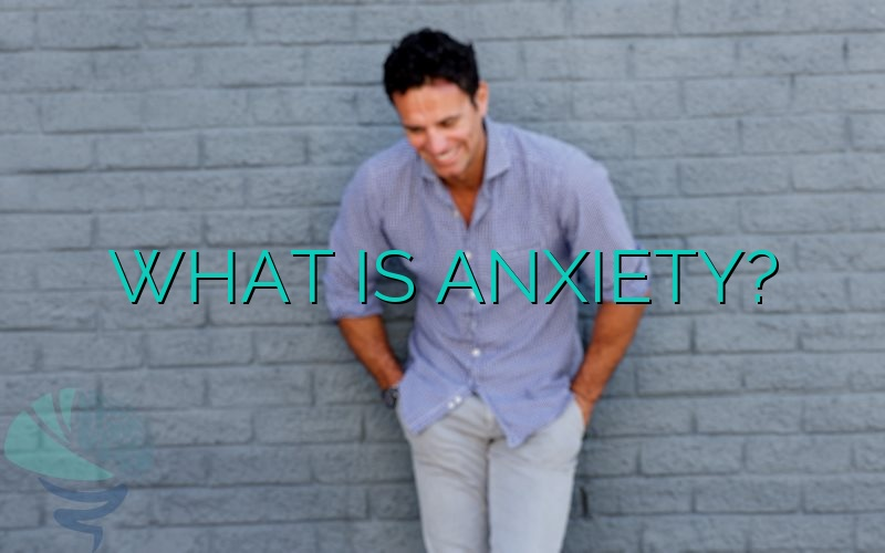 What Is Anxiety?